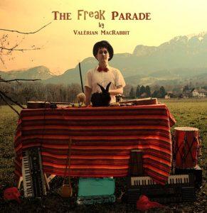 Valérian MacRabbit The Freak Parade